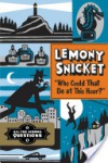 """Who Could That Be at This Hour?""  - Seth, Lemony Snicket"