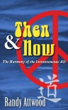 Then and Now: The Harmony of the Instantaneous All - Randy Attwood