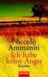 Ich habe keine Angst - Niccolò Ammaniti
