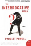 The Interrogative Mood: A Novel? (P.S.) - Padgett Powell