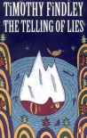 Telling of Lies: A Mystery - Timothy Findley