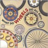 What Do Wheels Do All Day? - April Jones Prince, Giles Laroche