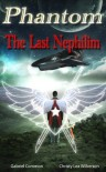 Phantom: The Last Nephilim - Gabriel Common, Christy Lea Wilkerson