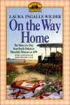 On the Way Home: The Diary of a Trip from South Dakota to Mansfield, Missouri, in 1894 - Laura Ingalls Wilder