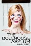 The Dollhouse Asylum - Mary Gray