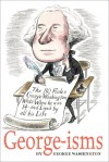 George-Isms: The 110 Rules George Washington Lived by - George Washington, Gary Hovland