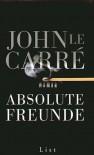 Absolute Freunde - John le Carré