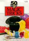 50 Nifty Magic Tricks - Elizabeth Wood