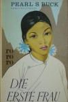 Die erste Frau und andere Novellen - Pearl S. Buck, Anne Polzer