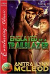 Enslaved by a Trailblazer - Anitra Lynn McLeod