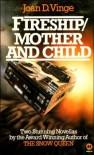 Fireship / Mother and Child - Joan D. Vinge