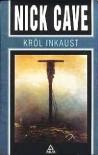Król Inkaust - Nick Cave