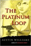 The Platinum Loop - Austin Williams