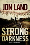 Strong Darkness - Jon Land