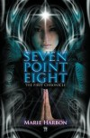 Seven Point Eight : The First Chronicle - Marie Harbon