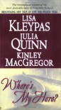 Where's My Hero? - Julia Quinn, Kinley MacGregor, Lisa Kleypas