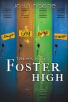 Tales from Foster High - John  Goode