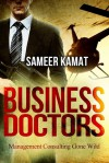 Business Doctors: Management Consulting Gone Wild - Sameer Kamat