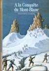 À la conquête du Mont-Blanc - Yves Ballu