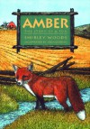 Amber: The Red Story of a Red Fox - Shirley Woods