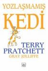Yozlasmamis Kedi - Terry Prattchet