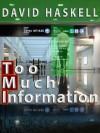 Too Much Information - David Haskell