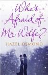 Who's Afraid of Mr Wolfe? - Hazel Osmond