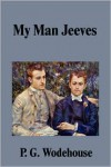 My Man Jeeves (Jeeves #1) - P.G. Wodehouse
