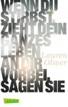 Wenn du stirbst, zieht dein ganzes Leben an dir vorbei, sagen sie - Lauren Oliver, Katharina Diestelmeier