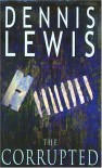 The Corrupted - Dennis Lewis