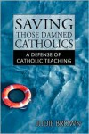 Saving Those Damned Catholics - Judie Brown