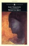 What is Art? - Leo Tolstoy, Richard Pevear, Larissa Volokhonsky