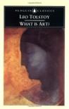 What is Art? - Leo Tolstoy, Richard Pevear, Larissa Volokhonsky