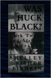 Was Huck Black?: Mark Twain and African-American Voices (Oxford Paperbacks) - Shelley Fisher Fishkin