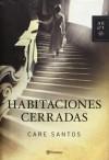 Habitaciones cerradas - Care Santos