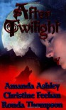 After Twilight - Christine Feehan;Amanda Ashley;Ronda Thompson