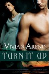 Turn It Up - Vivian Arend