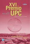 XVI Premio UPC 2006 - Sergio Gaut vel Hartman, Ángel Luis Miranda, Miguel Ángel López Muñoz, Brandon Sanderson, Kristine Kathryn Rusch, Jorge Baradit
