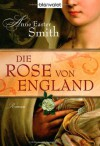 Die Rose von England : Roman - Anne Easter Smith