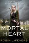 Mortal Heart  - Robin LaFevers