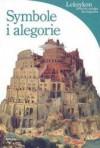 Symbole i alegorie. Leksykon historia, sztuka, ikonografia - Matilde Battistini, Karolina Dyjas