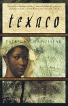 Texaco: A Novel - Patrick Chamoiseau