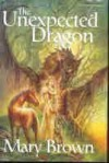 The Unexpected Dragon - Mary Brown