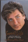 Sweet Life: Adventures On The Way To Paradise - Barry Manilow