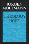 Theology Of Hope - Jurgen Moltmann,  James W. Leitch (Translator)
