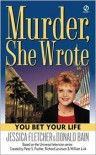 You Bet Your Life - Jessica Fletcher, Donald Bain