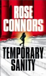 Temporary Sanity: A Crime Novel - Rose Connors