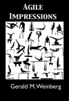 Agile Impressions - Gerald M. Weinberg