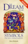 The Dream Book: Symbols for Self-Understanding - Betty Bethards