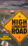 High Lonesome Road - Betsy Thornton